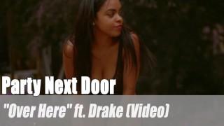 """Party Next Door: """"Over Here"""" ft. Drake (Video)"""