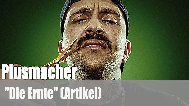 Plusmacher - Die Ernte (Artikel)
