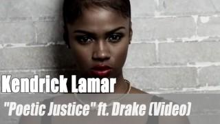 """Kendrick Lamar: """"Poetic Justice"""" ft. Drake (Video)"""