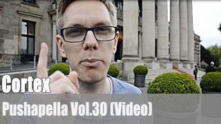 Pushapella Vol. 30: mit Cortex (Video)