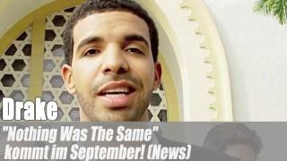 "Drake: ""Nothing Was The Same"" kommt im September! (News)"