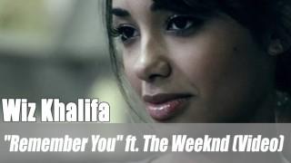 "Wiz Khalifa: ""Remember You"" ft. The Weeknd (Video)"