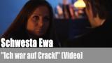 """Schwesta Ewa: """"Ich war auf Crack!"""" (Video)"""