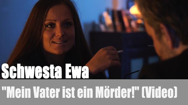 Schwesta Ewa - Mein Vater ist ein Mörder!
