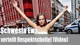 Schwesta Ewa: verteilt Respektschelle! (Video)