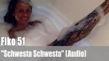 """Fiko 51: """"Schwesta Schwesta"""" (Audio)"""