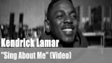 "Kendrick Lamar: ""Sing About Me"" (Video)"