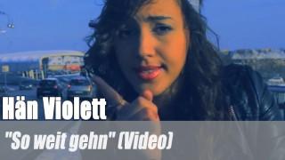 """Hän Violett: """"So weit gehn"""" (Video)"""