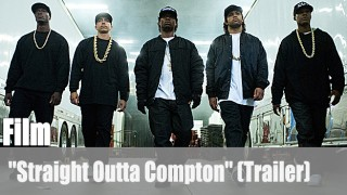 "Film: ""Straight Outta Compton"" (Trailer)"