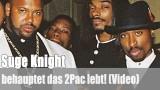 Suge Knight: behauptet das 2Pac lebt! (Video)