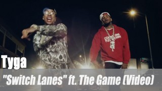 "Tyga: ""Switch Lanes"" ft. The Game (Video)"