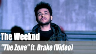 """The Weeknd: """"The Zone"""" ft. Drake (Video)"""