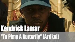 "Kendrick Lamar: ""To Pimp A Butterfly"" (Artikel)"