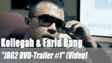 "Kollegah & Farid Bang: ""JBG2 DVD-Trailer #1"" (Video)"