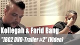 "Kollegah & Farid Bang: ""JBG2 DVD-Trailer #2"" (Video)"