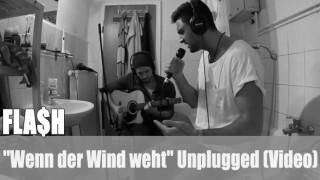 """FLA$H: """"Wenn der Wind weht"""" Unplugged (Video)"""