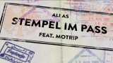 Ali As – Stempel im Pass ft. MoTrip (Video)