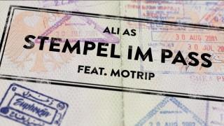 Ali As – Stempel im Pass ft. MoTrip (Video)