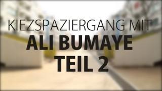 Kiezspaziergang mit Ali Bumaye | Teil 2 (Video)