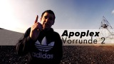 Apoplex – Vorrunde 2 (feat. Bubblez)