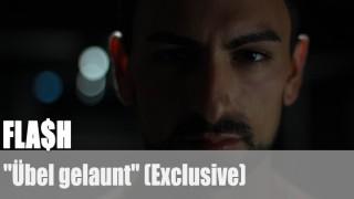 """FLA$H: """"Übel gelaunt"""" (Exclusive)"""