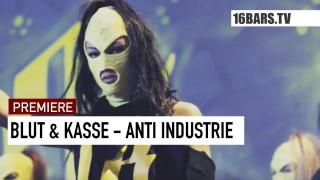 Blut & Kasse – Anti Industrie (Video)