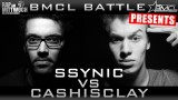 BMCL Battle: SSYNIC vs. Cashisclay (Video)