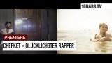 Chefket – Glücklichster Rapper (Video)