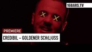 Credibil – Goldener Sch(l)uss (Video)
