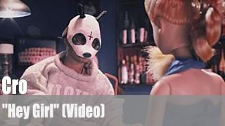 """Cro: """"Hey Girl"""" (Video)"""