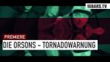 Die Orsons – Tornadowarnung (Video)