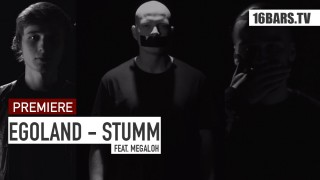 Egoland – Stumm ft. Megaloh (Video)