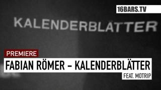 Fabian Römer – Kalenderblätter ft. MoTrip (Video)