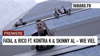 Fatal & Rico – Wie viel ft. Kontra K & Skinny Al (Video)