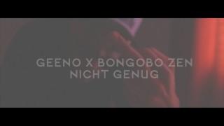 Geeno – Nicht genug ft. Bongobo Zen (Video)