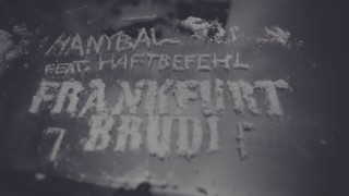 Hanybal – Frankfurt Brudi ft. Haftbefehl (Video)