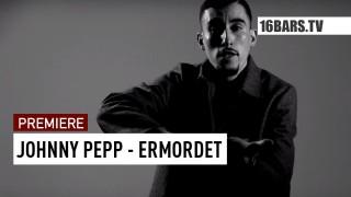 Johnny Pepp – Ermordet (Video)