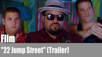 22 Jump Street (Trailer)