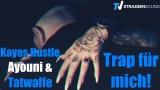 Kayos Hustle – Trap für mich ft. Ayouni & Tatwaffe (Video)