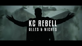 KC Rebell – Alles & Nichts (Video)