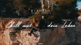 Kianush – Chill mal dein Leben ft. Moe Phoenix (Video)