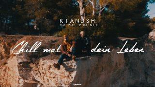 Kianush – Chill mal dein Leben ft. Moe Phoenix (Video)