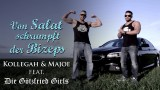 Kollegah & Majoe – Von Salat schrumpft der Bizeps ft. Die Götzfried Girls (Video)