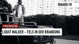 Liquit Walker – Fels in der Brandung (Video)