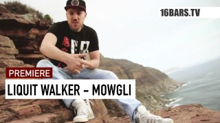 Liquit Walker – Mowgli (Video)