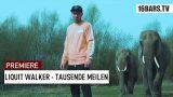 Liquit Walker – Tausende Meilen (prod. Jumpa / Cuts: DJ Danetic) |