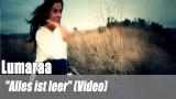 "Lumaraa: ""Alles ist leer"" (Video)"