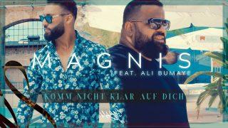 Magnis – Komm nicht klar auf dich ft. Ali Bumaye (Video)