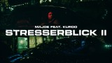 Majoe – Stresserblick 2 ft. Kurdo (Video)