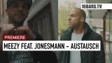 Meezy – Austausch ft. Jonesmann (Video)